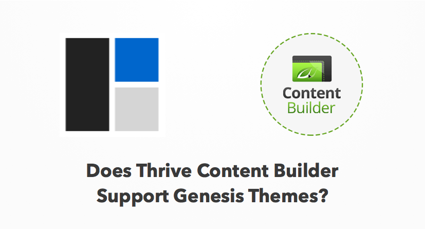 Does thrive content builder support genesis themes